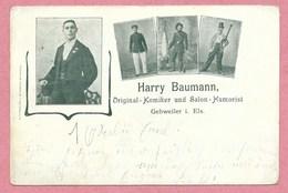 68 - GEBWEILER - GUEBWILLER - Harry BAUMANN - Original Komiker Und Salon Humorist - Guebwiller