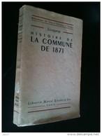 Histoire De La Commune De 1871, Lissaragay, Librairie Marcel Rivière 1947 - Geschiedenis