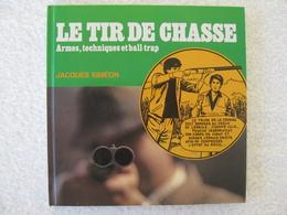 Chasse En Bande Dessinée – Jacques Siméon - EO 1977 – Peu Courant Et Collector - Chasse/Pêche