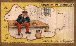 CHROMO CHOCOLAT DU PLANTEUR  AVOIR DU PAIN SUR LA PLANCHE - Chocolate