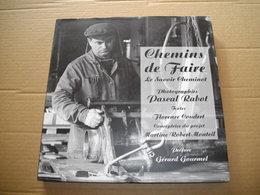 Livre De 2005 -  Chemins De Faire , Le Savoir Cheminot (superbes Photos) - Altri