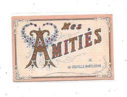 61 - Mes Amitiés De LA CHAPELLE MONTLIGEON - Andere Gemeenten