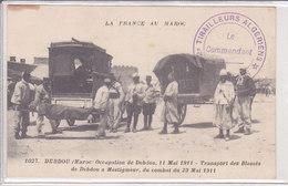 Maroc. Debdou. Transport Des Blessés Du Combat Du 23/05/1911 - Morocco