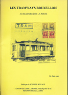 931A /25 - LIVRE Les Tramways Bruxellois Auxiliaires De La Poste,  Par De Bast , 141 P. , 2007 , Etat TTB - Philatelie Und Postgeschichte
