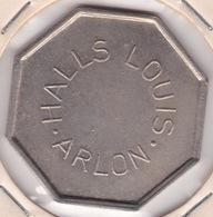 Jeton - Token - HALLS LOUIS - ARLON - BELGIQUE - Notgeld