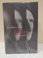 Hitler, Una Biografía. Joachim Fest. Editorial Planeta. Barcelona 2005. 1231 Pp. - Biographies