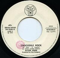 ELTON JOHN : 45 Originale Italiano Edizione Promo White Label < Crocodile Rock > 1972 - Collectors