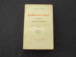 """1916- Livre Ancien De J. BAINVILLE -""""histoire De Deux Peuples, La France Et L'empire Allemand"""" En L'état - Net 10 Euros - 1901-1940"""