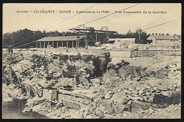 """CPA  --  SOCIETE """" LE GRANIT """" DIJON  EXPLOITATION DE LA PYRIE  VUE D ENSEMBLE DE LA CARRIERE  210 F**  D'époque - France"""