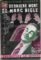 La Dernière Mort De Marc Bigle Par Gustave Gailhard - Le Verrou N°10- Ferenczi - - Ferenczi