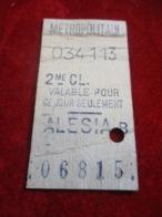 1 Ticket Ancien /Métropolitain/ Valable Pour Ce Jour Uniquement/ ALESIA/2éme Classe//vers 1920-1940  TCK14 - U-Bahn