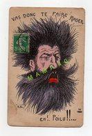 CPA DE 1917 - SATIRIQUE -  ILLUSTRATEUR Ph Ns - VAS DONC TE FAIRE RASER  EH !  POILU !! - Satirical