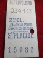 1 Ticket Ancien /Métropolitain/ Valable Pour Ce Jour Uniquement/SAINT PLACIDE  /2éme Classe//vers 1920-1940  TCK20 - Metro