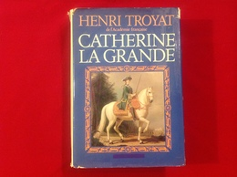 1978, CATHERINE LA GRANDE PAR HENRI TROYAT, ÉDITIONS FLAMMARION - Histoire
