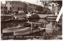 VENEZIA-MESTRE-LOCALITA' BARCHE-APPRODO - Venezia (Venice)
