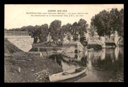 51 - MATOUGUES - GUERRE 14/18 - LE PONT DETRUIT PAR LES ALLEMANDS - France