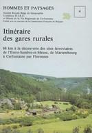 Itinéraire Des Gares Rurales. Rail. Mariembourg, Cerfontaine, Nismes, Olloy, Treignes, Matagne, Romerée, Merlemont... - Chemin De Fer & Tramway