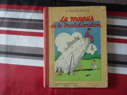 Le Maquis De La Mardondon Par Bourliaguet  1948  (U) - Livres, BD, Revues