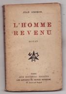 L'HOMME REVENU De JEAN GRIMOD 1924 Avec Envoi De L'auteur - Livres Dédicacés