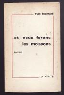 ET NOUS FERONS LES MOISSONS De YVES MONTANE 1972 Avec Envoi De L'auteur - Livres Dédicacés
