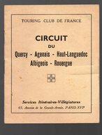 Livret: Circuit Du Quercy Agenais Haut Languedoc Albigeois Rouergue  Avec Carte Sommaire (PPP21696) - Folletos Turísticos