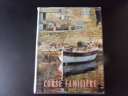Corse Familière Par Noaro & Cohen, Dédicacé Par Noaro, 1968, 175 Pages - Corse
