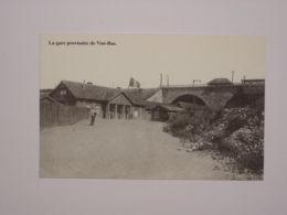La Gare Provisoire De Visé-Bas (1925) - Reproduction - Visé