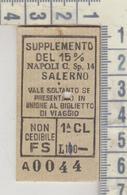 Biglietto Ticket  Ferrovie Dello Stato Supplemento 15% Napoli  Salerno  1950 - Treni
