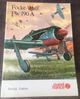 Fascicule Ouest-france 1979 FOCKE-WULF FW 190A Patrick Guérin Avion Militaire Chasseur Bombardier - Boeken