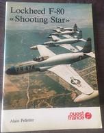 """Fascicule Ouest-france 1981 LOCKHEED F-80 """"shooting Star"""" Alain Pelletier Avion Militaire De Chasse à Réaction - Boeken"""