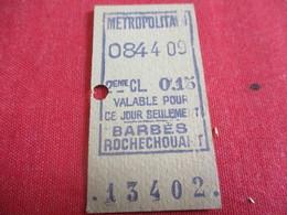 Métropolitain/2éme Classe/ Valable Pour Ce Jour Seulement/BARBES ROCHECHOUART /Vers 1920-1940       TCK41 - Metropolitana