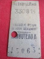 Métropolitain/ Classe ? / Valable Pour Ce Jour Seulement /RAMBUTEAU A /Vers 1920-1940       TCK45 - Metropolitana