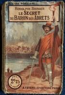 Rodolphe Bringer - Le Secret Du Baron Des Adrets - A. Fayard Et Cie., éditeurs - ( 1932 ) . - 1901-1940