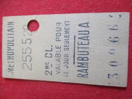 Métropolitain/ 2éme Classe  / Valable Pour Ce Jour Seulement /RAMBUTEAU A /Vers 1920-1940       TCK47 - U-Bahn