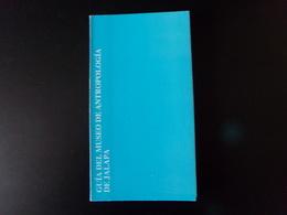 Guia Del Museo De Antropologia De Jalapa, 1992, 92 Pages - Culture