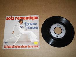45T  Frederic François - Sois Romantique - Vinyles