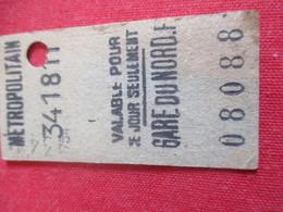 Métropolitain/  Classe ?  / Valable Pour Ce Jour Seulement /GARE Du NORD/Vers 1920-1940       TCK52 - U-Bahn