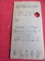 Métropolitain/   Classe  ? / Valable Pour Ce Jour Seulement /JAURES B/Vers 1920-1940       TCK54 - Metropolitana