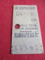 Métropolitain/   Classe  ? / Valable Pour Ce Jour Seulement /RAMBUTEAU  A/Vers 1920-1940       TCK55 - U-Bahn