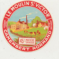 X 285 / ETIQUETTE FROMAGE   CAMEMBERT  LE MOULIN ST VICTOR  FONTAINE L'ABBE   (EURE) - Fromage