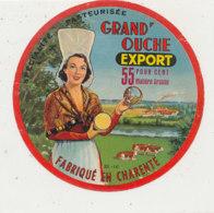 X 289 / ETIQUETTE FROMAGE   GRAND OUCHE   FABRIQUE EN  CHARENTE B 16 - Fromage
