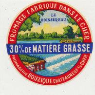 X 291 / ETIQUETTE FROMAGE  LE ROISSEREAU  FROMAGERIE BOUZIQUE  CHATEAUNEUF S/ CHER - Fromage