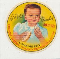 X 296 / ETIQUETTE FROMAGE   CAMEMBERT LE PETIT MICHEL  FROMAGERIE BOUZIQUE  CHATEAUNEUF / CHER - Fromage