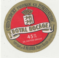 X 317 / ETIQUETTE FROMAGE  CAMEMBERT  ROYAL BOCAGE HEUDIER  NOYER BOCAGE     (CALVADOS) - Fromage