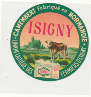 X 331 / ETIQUETTE FROMAGE  CAMEMBERT  ISIGNY UNION LAITIERER DES FERMIERS D'ISIGNY    (CALVADOS) - Fromage