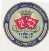 X 332 / ETIQUETTE FROMAGE  CAMEMBERT  M LANQUETOT  TERROIR  D'ISIGNY    (CALVADOS) - Fromage