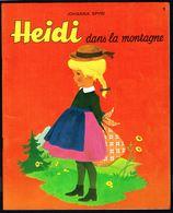 """"""" HEIDI Dans La Montagne; N° 1 """", De Johanna SPYRI - Edition CHANTECLER (Be) - 1972. - Livres, BD, Revues"""