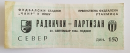 Football Soccer  FK RADNIČKI NIŠ VS  FK PARTIZAN BELGRADE TICKET 23 09. 1984. - Tickets & Toegangskaarten
