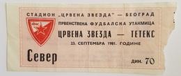 Football Soccer  FK RED STAR VS FK TETEKS TETOVO  TICKET 23 09. 1981. - Tickets & Toegangskaarten