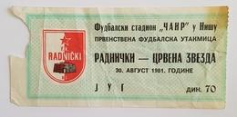 Football Soccer  FK FK RADNIČKI NIŠ VS FK RED STAR BELGRADE  TICKET  30. 08. 1981. - Tickets & Toegangskaarten